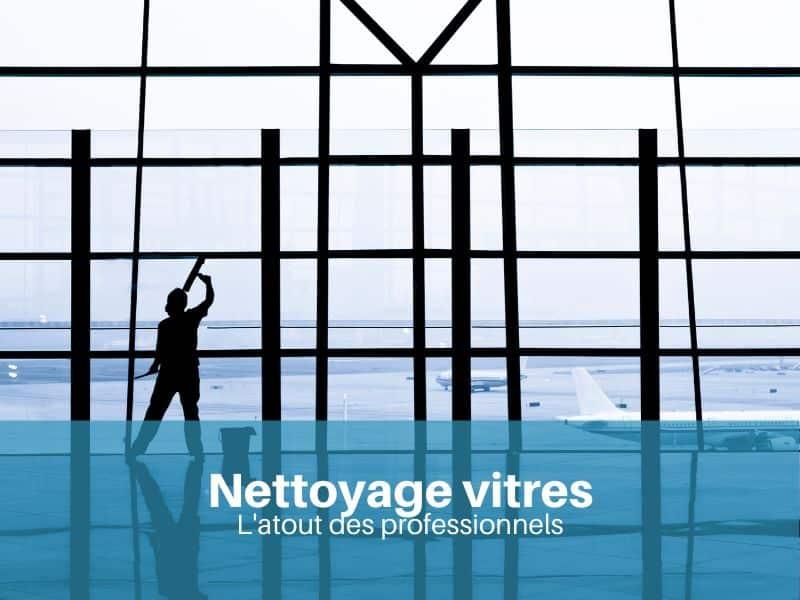 Le nettoyage de vitre : l'atout des professionnels